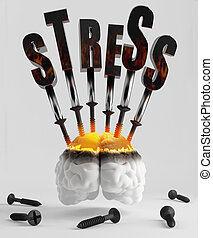 Stress - Screw the screws into the brain symbolizing stress