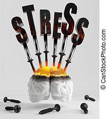 Stress - Screw the screws into the brain symbolizing stress