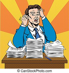 Stressed Man at Work in Pop Art Style with a Bunch of Paper Documents