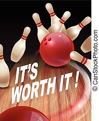 strike bowling 3D illustration, it's worth it words in the ...