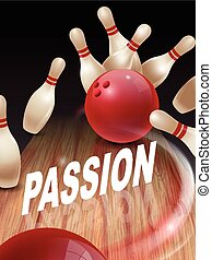strike bowling 3D illustration, passion words in the middle