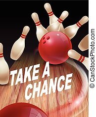 strike bowling 3D illustration, take a chance words in the ...