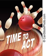 strike bowling 3D illustration, time to act words in the ...