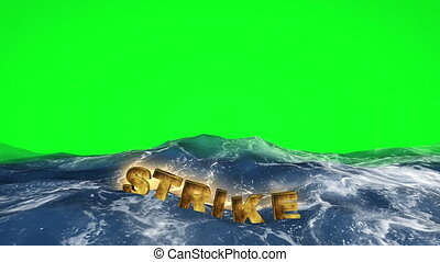 Strike text floating in water on green screen