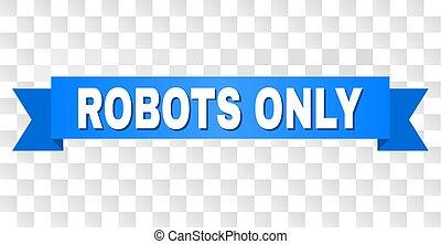 striscia blu, soltanto, robot, titolo