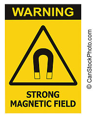 Strong Magnetic Field Warning Sign Isolated Text Label, Hazard Safety Caution Attention Danger Risk Concept, Yellow Black Notice Vertical Adhesive Triangle Sticker Icon, Large Detailed Macro Closeup