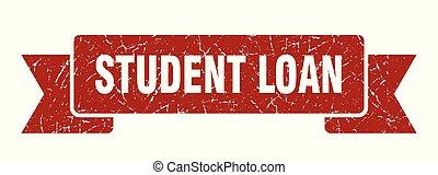 student loan grunge ribbon. student loan sign. student loan...