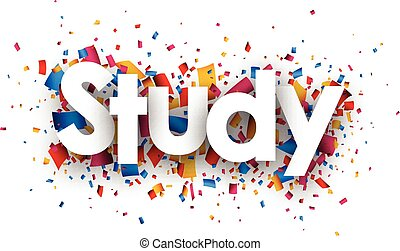 Study sign. - Study sign with colour confetti. paper...