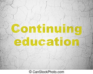 Studying concept: Continuing Education on wall background