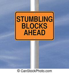 Stumbling Blocks Ahead - A road sign warning of stumbling...