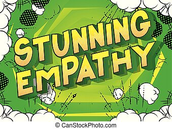Stunning Empathy - Vector illustrated comic book style...