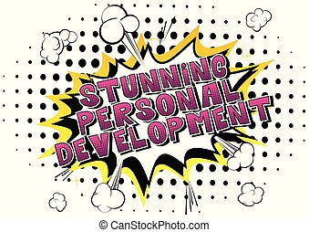 Stunning Personal Development - Comic book style word on abstract background.