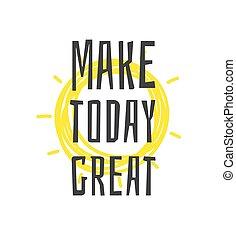 style, art, great., work., dessiné, texte, faire, créatif, illustration, main, citation, vecteur, positif, aujourd'hui, encre, réel, dessin, griffonnage, element.
