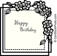 Style silhouette flower frame, template wallpaper card happy birthday. Vector