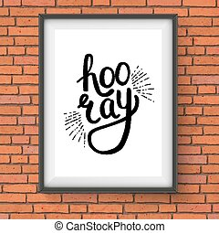 Stylish Hooray Text in a Frame Hanging on Wall