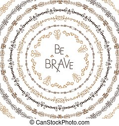 Stylish typographic poster design with inscription be brave....