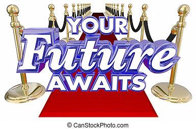 su, futuro, awaits, 3d, palabras, alfombra roja, nuevo, oportunidad