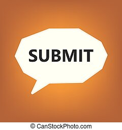 submit written on speech bubble