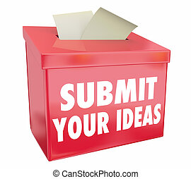 Submit Your Ideas Suggestion Box Send Proposals 3d Illustration