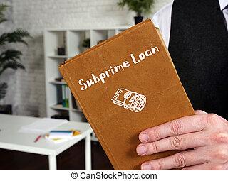 Subprime Loan phrase on the sheet.