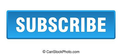 subscribe button. subscribe square blue push button