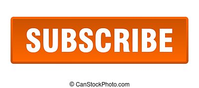 subscribe button. subscribe square orange push button