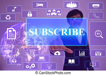 Subscribe concept presented by businessman touching on virtual screen ,image element furnished by NASA