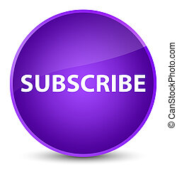 Subscribe isolated on elegant purple round button abstract illustration