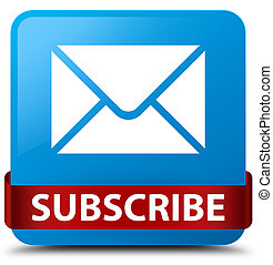 Subscribe (email icon) cyan blue square button red ribbon in middle