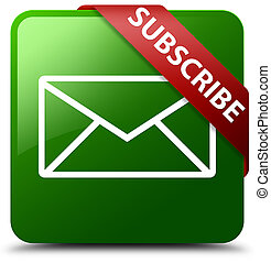 Subscribe (email icon) green square button red ribbon in corner