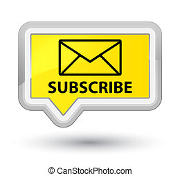 Subscribe (email icon) prime yellow banner button