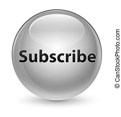 Subscribe glassy white round button