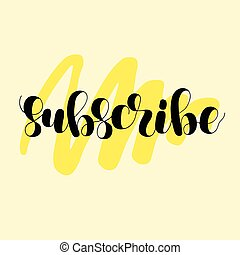Subscribe. Lettering illustration.