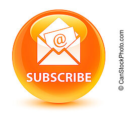 Subscribe (newsletter email icon) glassy orange round button