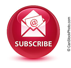 Subscribe (newsletter email icon) glassy pink round button