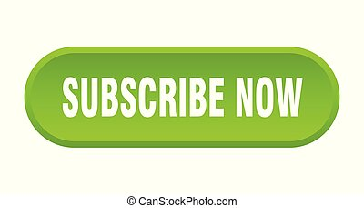subscribe now button. subscribe now rounded green sign. subscribe now