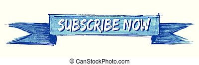 subscribe now hand painted ribbon sign