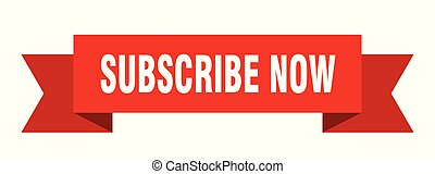 subscribe now ribbon. subscribe now isolated sign. subscribe...