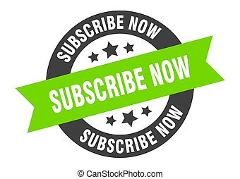 subscribe now sign. subscribe now black-green round ribbon sticker