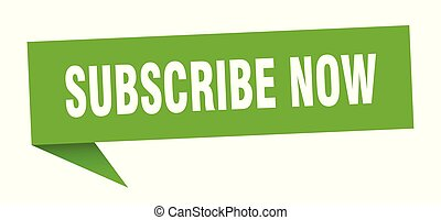 subscribe now speech bubble. subscribe now sign. subscribe ...
