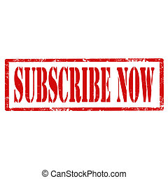 Subscribe Now-stamp - Grunge rubber stamp with text ...
