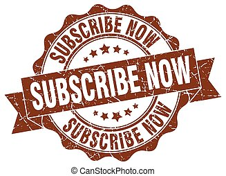 subscribe now stamp. sign. seal