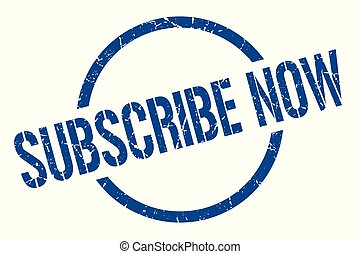 subscribe now blue round stamp