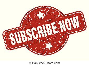 subscribe now vintage stamp. subscribe now sign