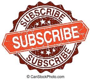 subscribe orange round grunge stamp on white