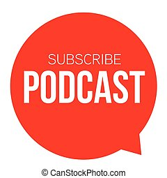 Subscribe Podcast red button sign