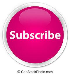 Subscribe premium pink round button