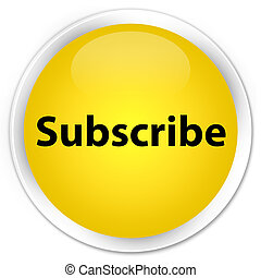 Subscribe premium yellow round button