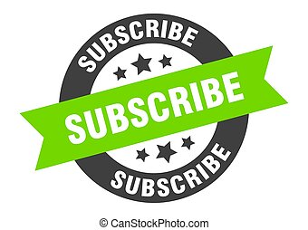 subscribe sign. subscribe black-green round ribbon sticker