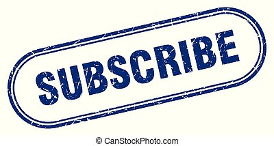 subscribe stamp. subscribe square grunge sign. subscribe